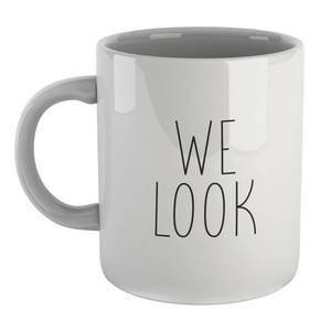 We Look Mug