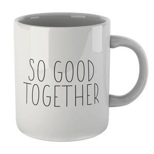 So Good Together Mug