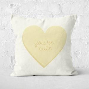 You're Cute Yellow Heart Square Cushion