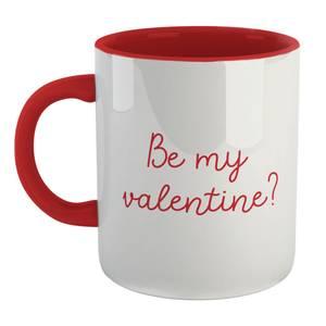 Be My Valentine? Mug - White/Red