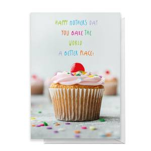 You Bake The World A Better Place Greetings Card