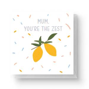 Mum You're The Zest Square Greetings Card (14.8cm x 14.8cm)
