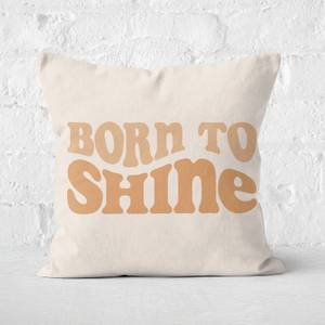 Born To Shine Square Cushion