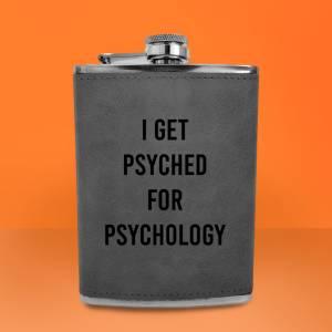 I Get Psyched For Psychology Engraved Hip Flask - Grey