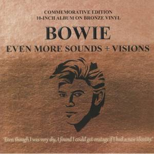 David Bowie - Even More Sounds + Visions (Bronze Vinyl) 10""