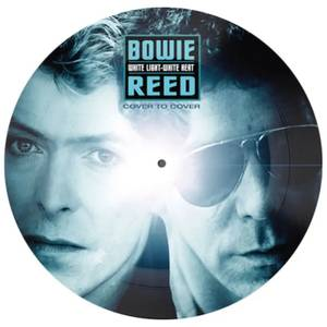David Bowie / Lou Reed - White Light White Heat (Picture Disc) 7""