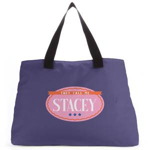 They Call Me Stacey Tote Bag