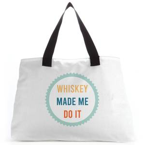 Whiskey Made Me Do It Tote Bag