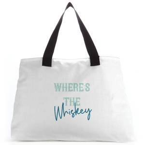 Where's The Whiskey Tote Bag