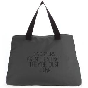 Dinosaurs Aren't Extinct They're Just Hiding Tote Bag