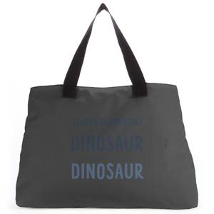 Always Be Yourself, Unless You Can Be A Dinosaur Tote Bag