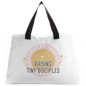Raising Tiny Disciples Tote Bag