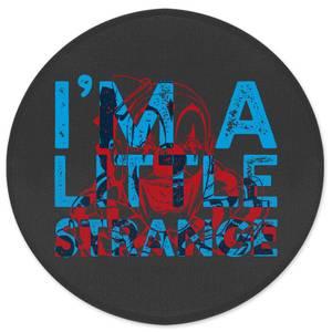 I'm A Little Strange Round Bath Mat