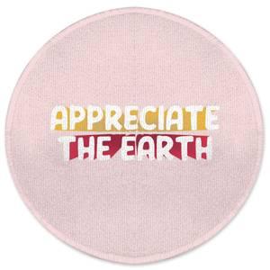 Appreciate The Earth Round Bath Mat