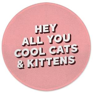 Hey All You Cool Cats And Kittens Round Bath Mat