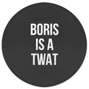 Boris Is A Twat Black Round Bath Mat
