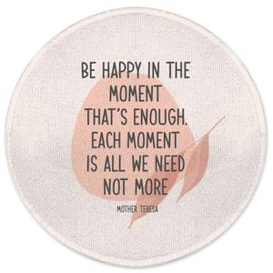 Be Happy In The Moment Round Bath Mat