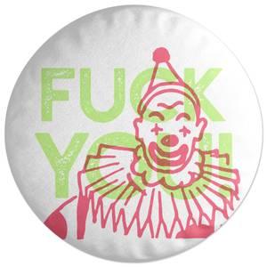 Fuck You Clown Round Cushion
