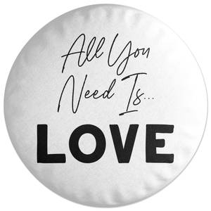 All You Need Is Love Round Cushion