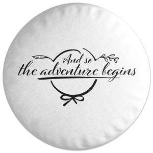 And So The Adventure Begins Round Cushion