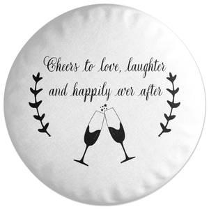 Cheers To Love Round Cushion