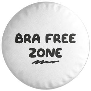 Bra Free Zone Round Cushion