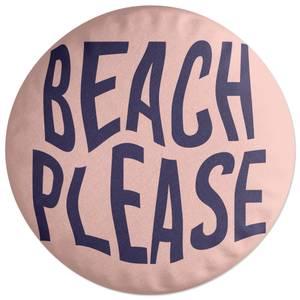 Beach Please Round Cushion