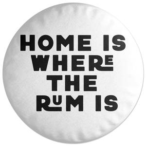 Home Is Where The Rum Is Round Cushion