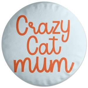 Crazy Cat Mum Round Cushion