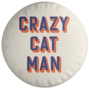 Crazy Cat Man Round Cushion