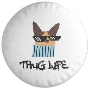 Thug Life Dog Round Cushion