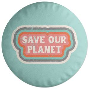 Save Our Planet Round Cushion