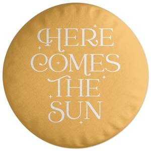 Here Comes The Sun Round Cushion