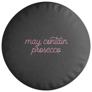 May Contain Prosecco Round Cushion