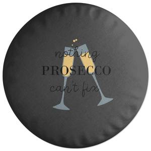 Nothing Prosecco Can't Fix Round Cushion