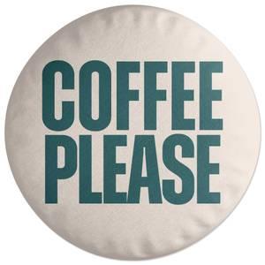 Coffee Please Round Cushion