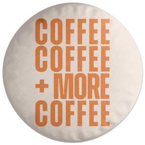 Coffee Coffee And More Coffee Round Cushion
