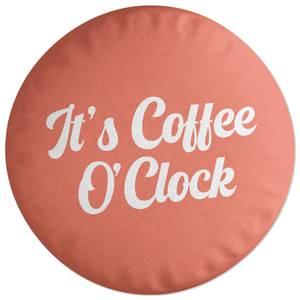 It's Coffee O'Clock Round Cushion