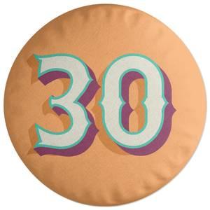 30 Round Cushion