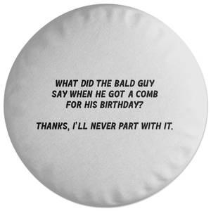 Bald Guy Joke Round Cushion