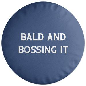 Bald And Bossing It Round Cushion