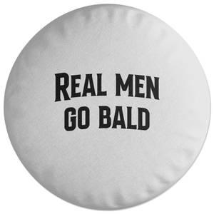 Real Men Go Bald Round Cushion