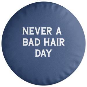 Never A Bad Hair Day Round Cushion