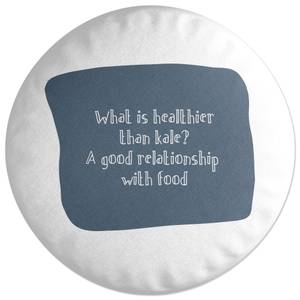 A Good Relationship With Food Round Cushion