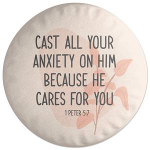 Cast All Your Anxiety On Him Because He Cares For You Round Cushion