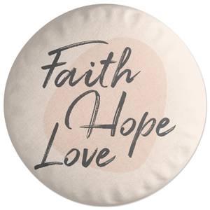 Faith Hope Love Round Cushion