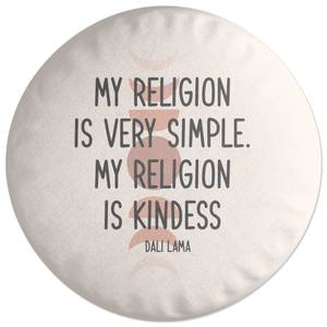 My Religion Is Very Simple Round Cushion
