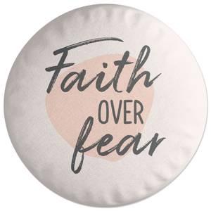 Faith Over Fear Round Cushion