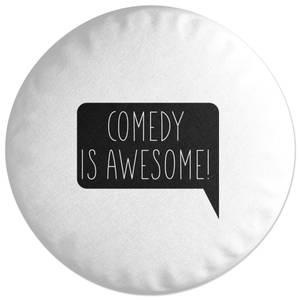 Comedy Is Awesome Round Cushion