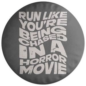 Run Like You're Being Chases In A Horror Movie Round Cushion